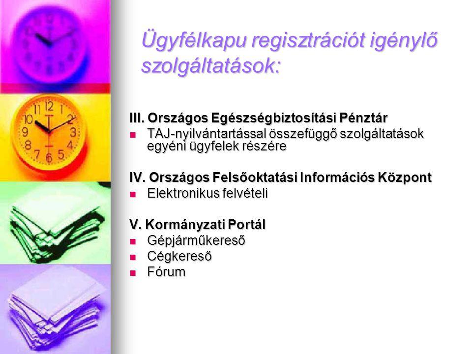 Ügyfélkapu regisztrációt igénylő szolgáltatások: