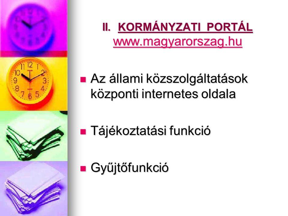 II. KORMÁNYZATI PORTÁL www.magyarorszag.hu