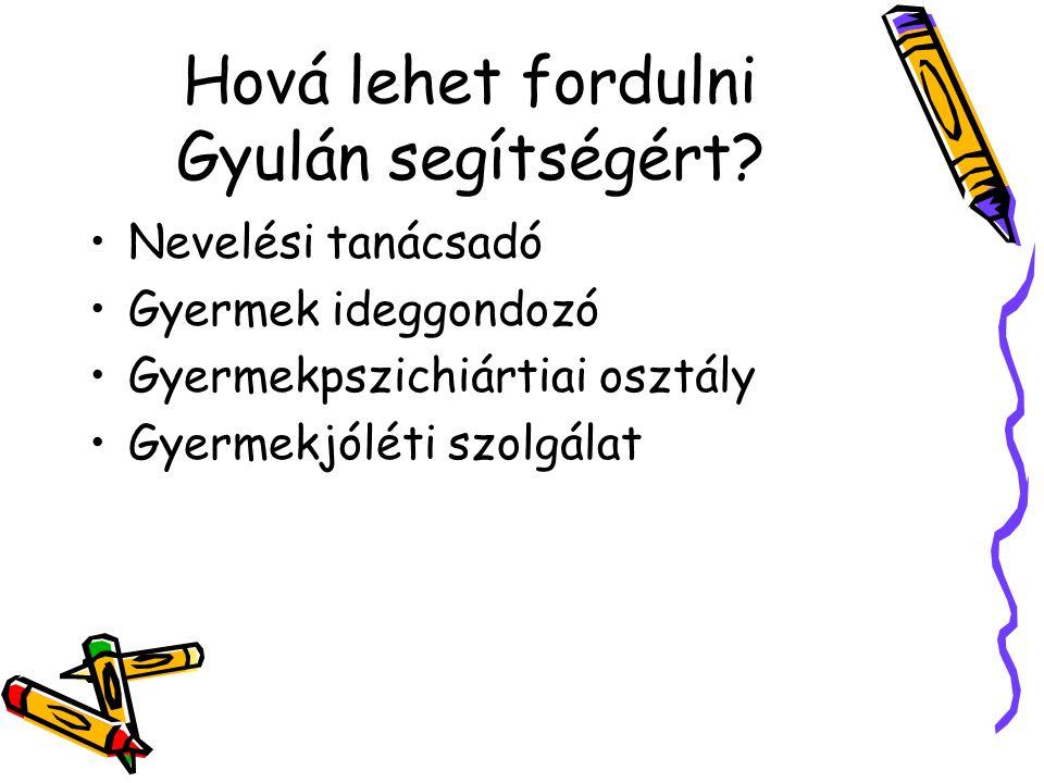Hová lehet fordulni Gyulán segítségért
