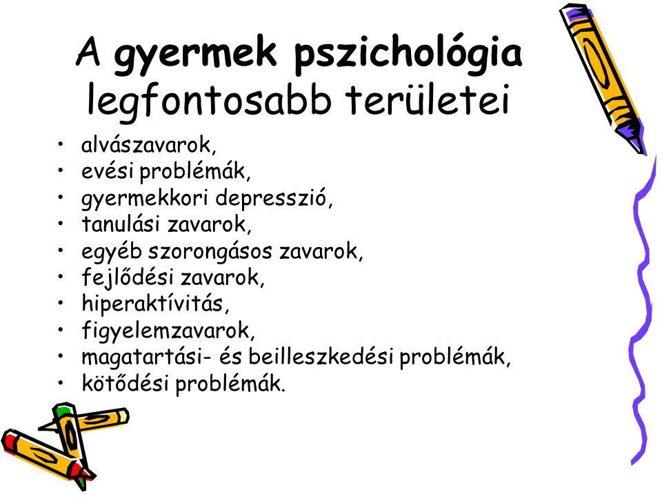 A gyermek pszichológia legfontosabb területei