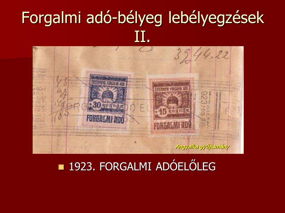 Forgalmi adó-bélyeg lebélyegzések II.