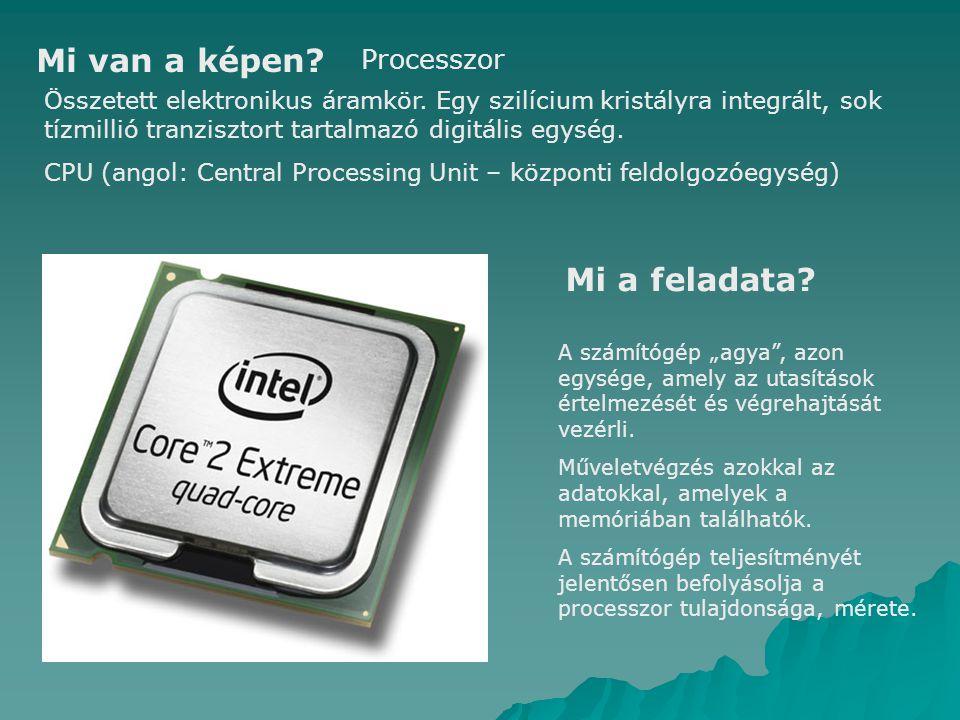 Mi van a képen Mi a feladata Processzor