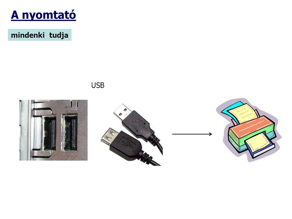 A nyomtató mindenki tudja USB
