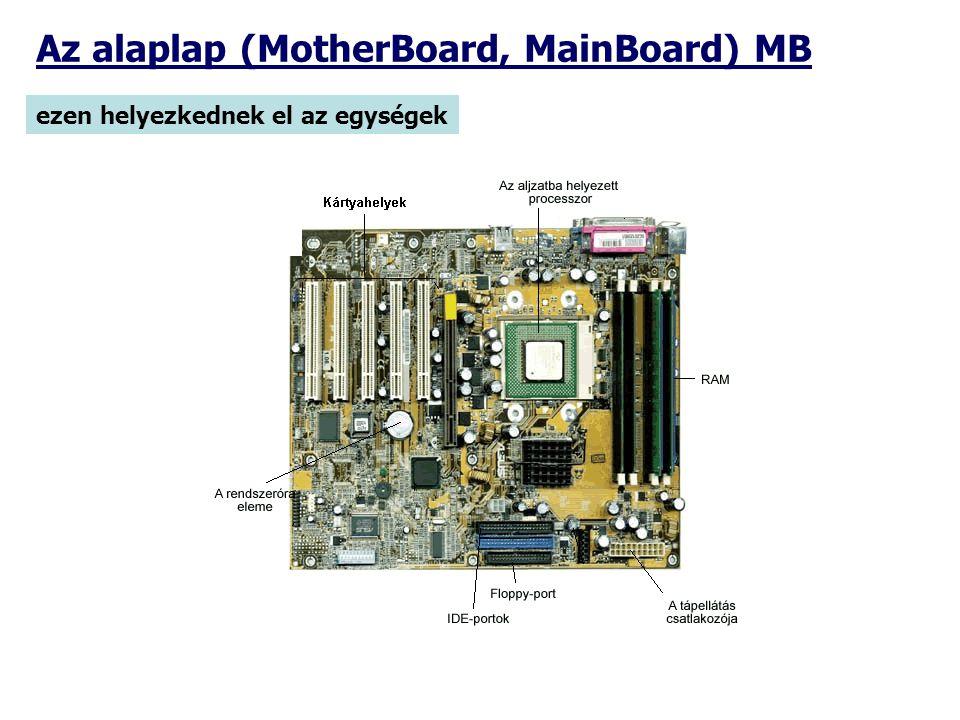 Az alaplap (MotherBoard, MainBoard) MB