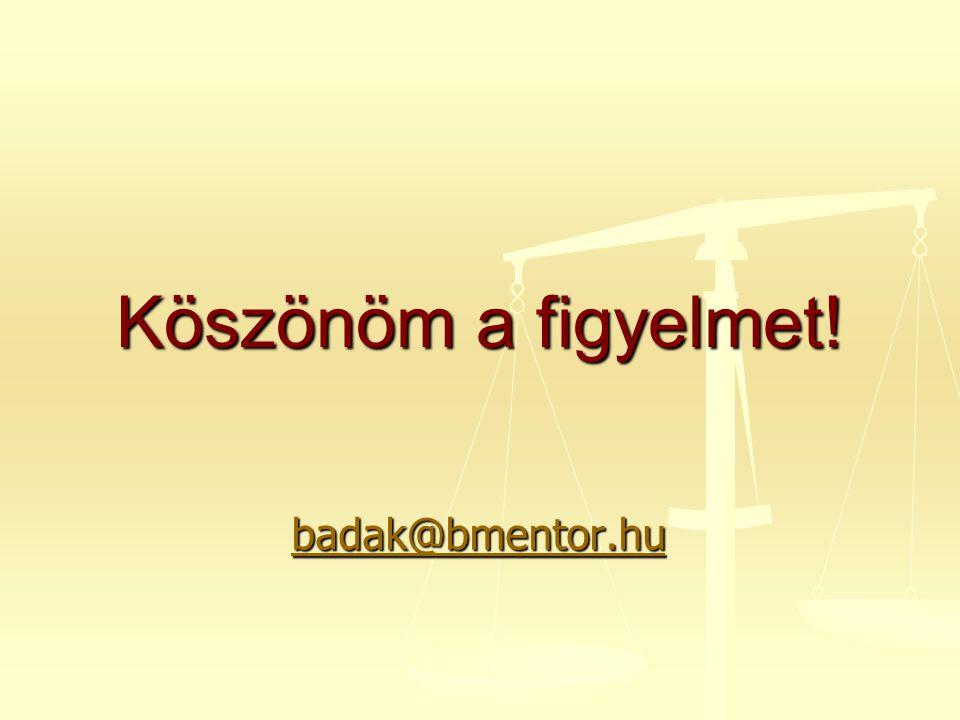 Köszönöm a figyelmet! badak@bmentor.hu