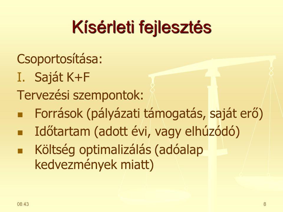 Kísérleti fejlesztés Csoportosítása: Saját K+F Tervezési szempontok: