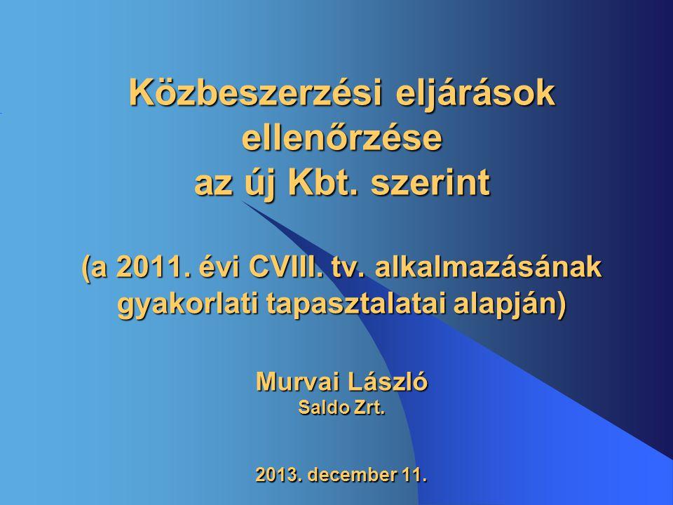 Közbeszerzési eljárások ellenőrzése az új Kbt. szerint (a 2011
