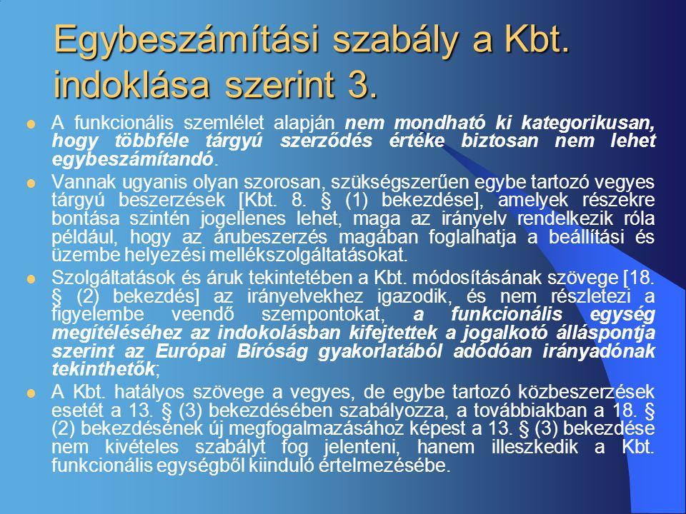 Egybeszámítási szabály a Kbt. indoklása szerint 3.