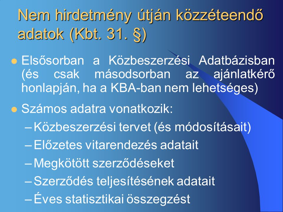 Nem hirdetmény útján közzéteendő adatok (Kbt. 31. §)