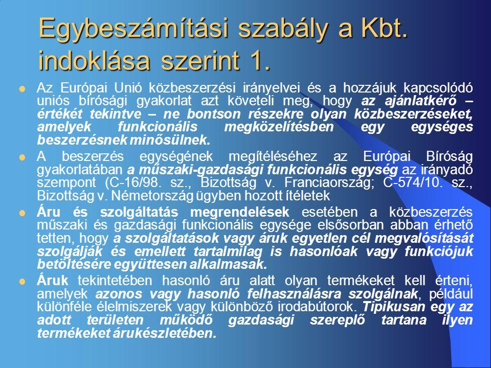 Egybeszámítási szabály a Kbt. indoklása szerint 1.