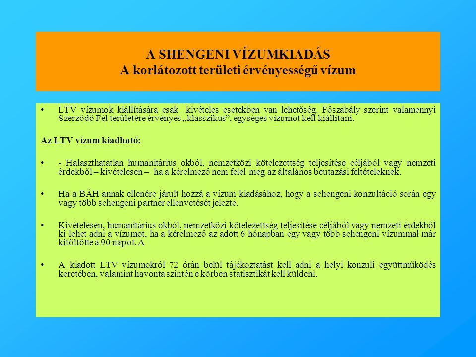 A SHENGENI VÍZUMKIADÁS A korlátozott területi érvényességű vízum