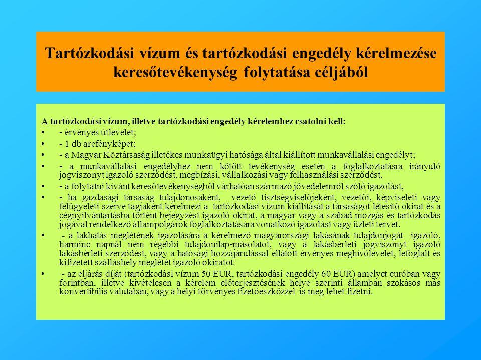 Tartózkodási vízum és tartózkodási engedély kérelmezése keresőtevékenység folytatása céljából