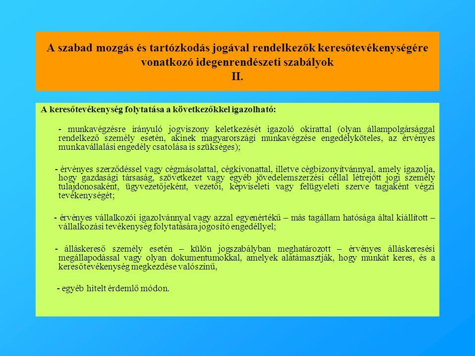 A szabad mozgás és tartózkodás jogával rendelkezők keresőtevékenységére vonatkozó idegenrendészeti szabályok II.