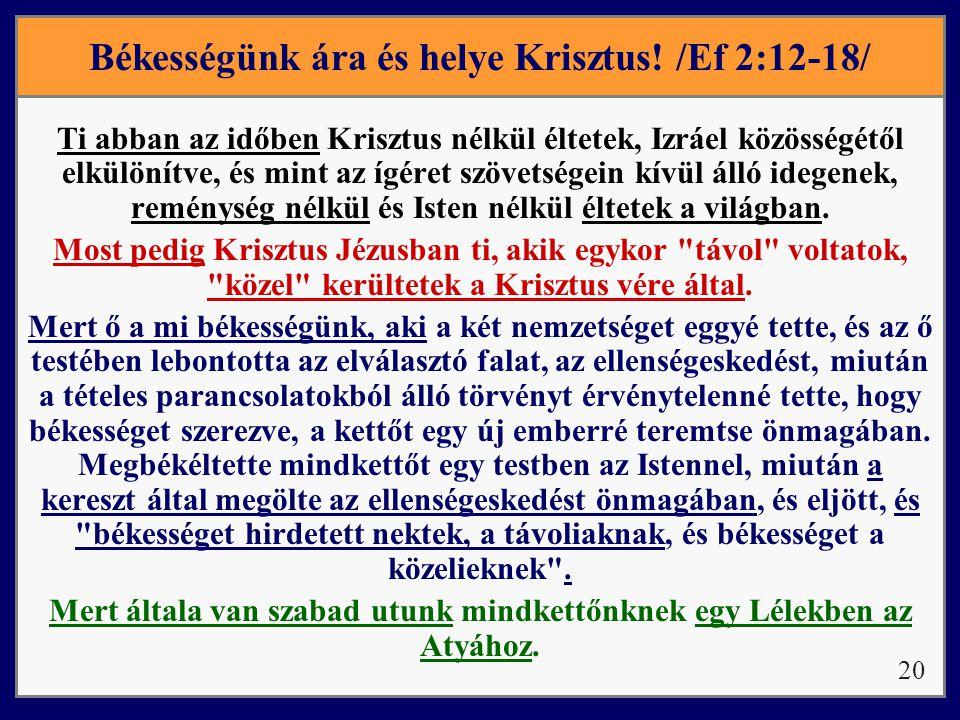 Békességünk ára és helye Krisztus! /Ef 2:12-18/