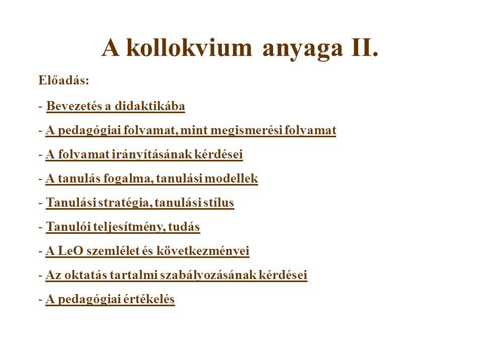 A kollokvium anyaga II. Előadás: Bevezetés a didaktikába