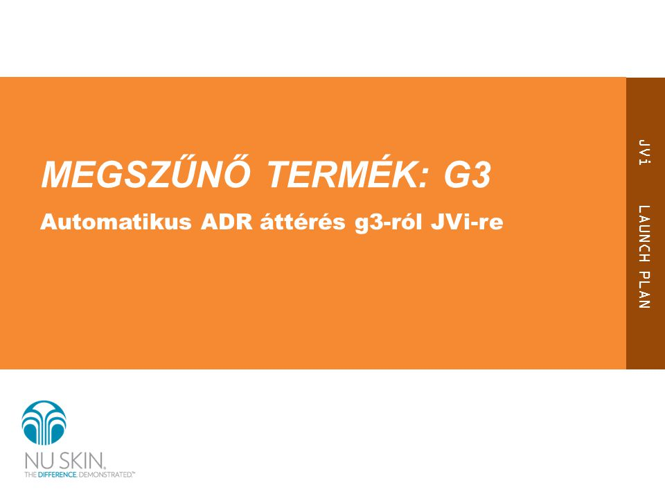MEGSZŰNŐ TERMÉK: g3 Automatikus ADR áttérés g3-ról JVi-re
