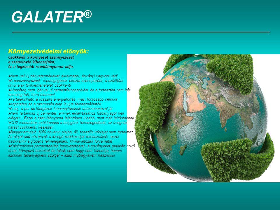 GALATER® Környezetvédelmi előnyök: csökkenti a környezet szennyezését,