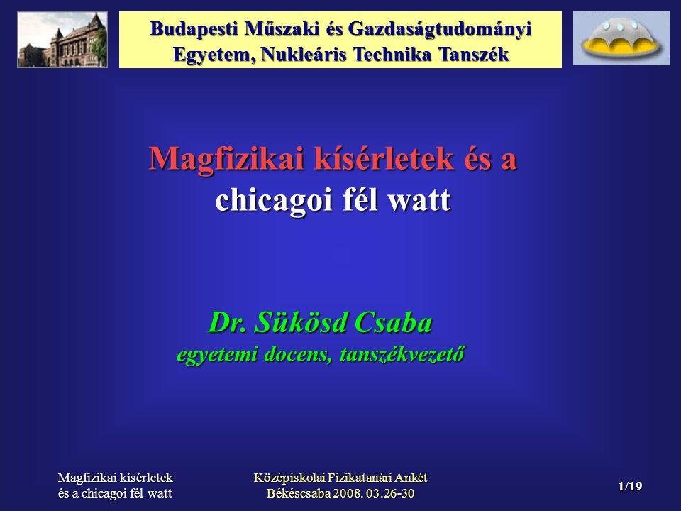 Magfizikai kísérletek és a chicagoi fél watt