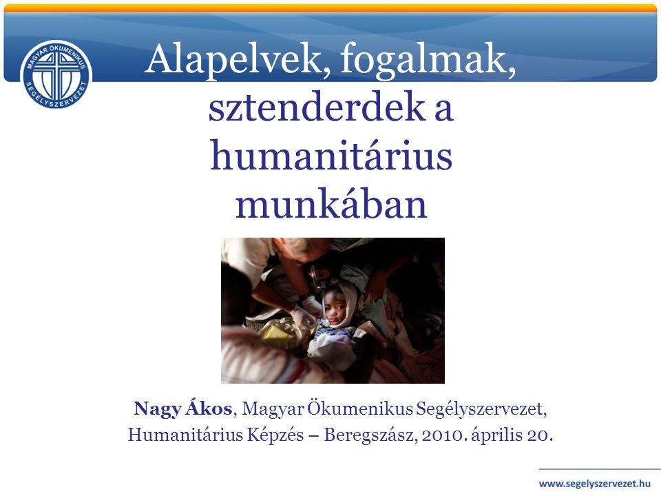 Alapelvek, fogalmak, sztenderdek a humanitárius munkában