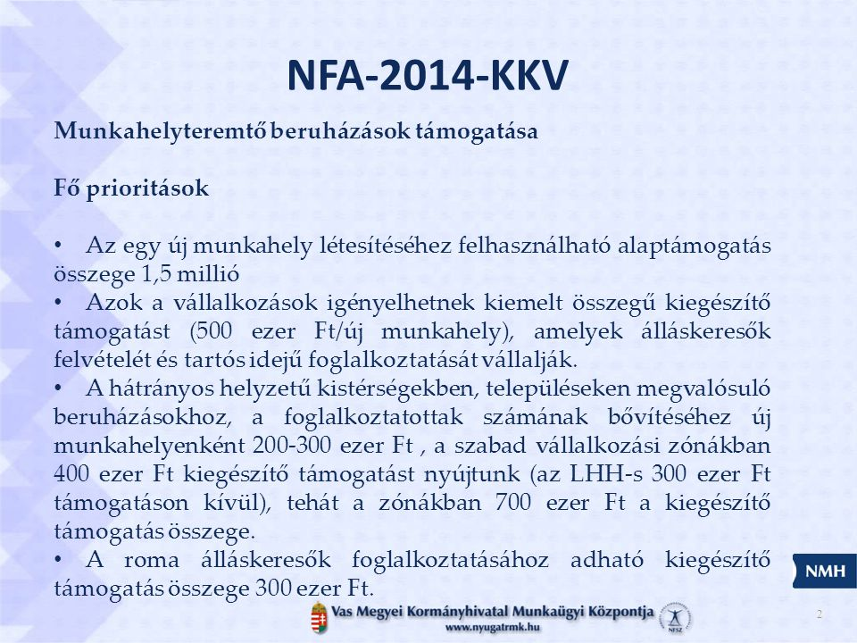NFA-2014-KKV Munkahelyteremtő beruházások támogatása Fő prioritások