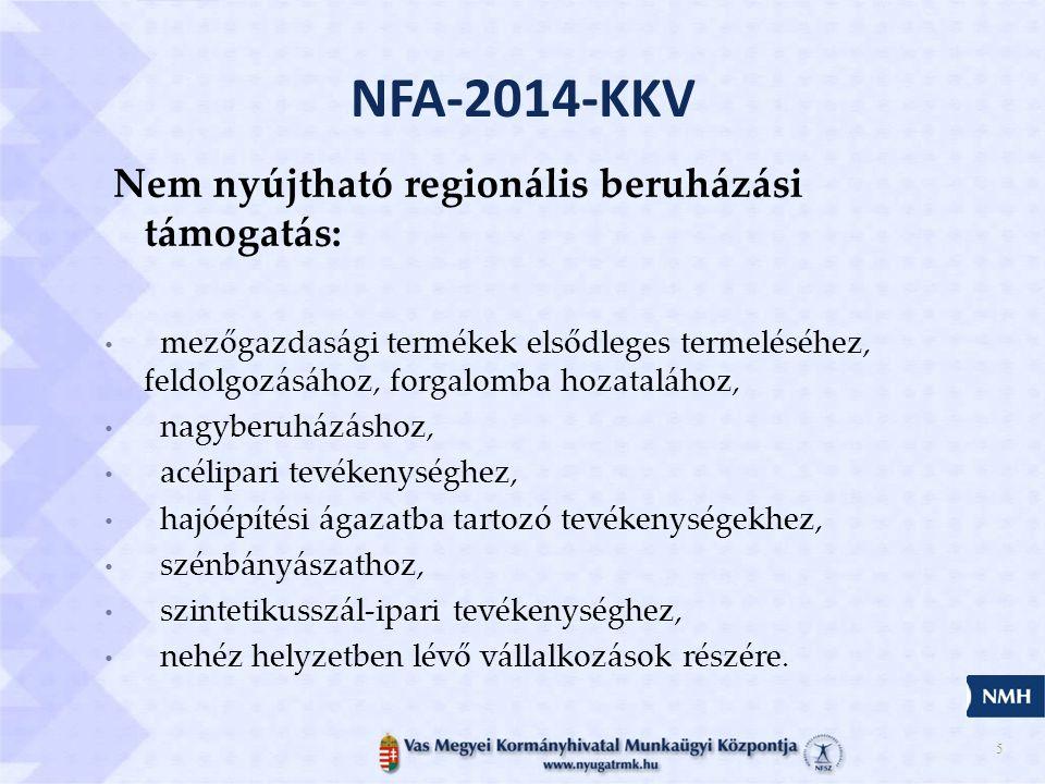 NFA-2014-KKV Nem nyújtható regionális beruházási támogatás: