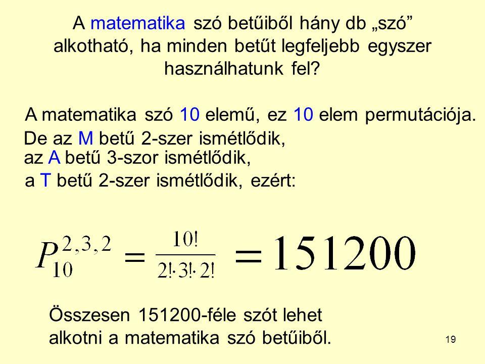 """A matematika szó betűiből hány db """"szó alkotható, ha minden betűt legfeljebb egyszer használhatunk fel"""