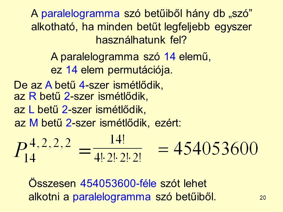 """A paralelogramma szó betűiből hány db """"szó alkotható, ha minden betűt legfeljebb egyszer használhatunk fel"""