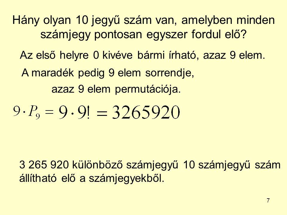 Hány olyan 10 jegyű szám van, amelyben minden számjegy pontosan egyszer fordul elő