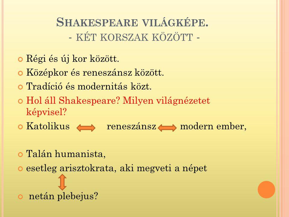 Shakespeare világképe. - két korszak között -