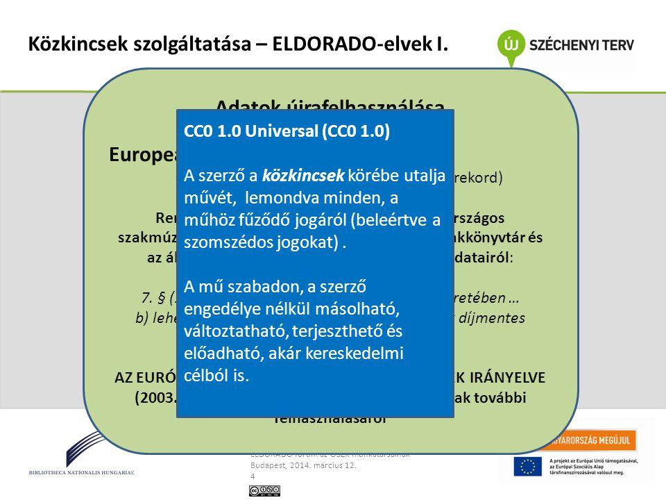 Közkincsek szolgáltatása – ELDORADO-elvek I.