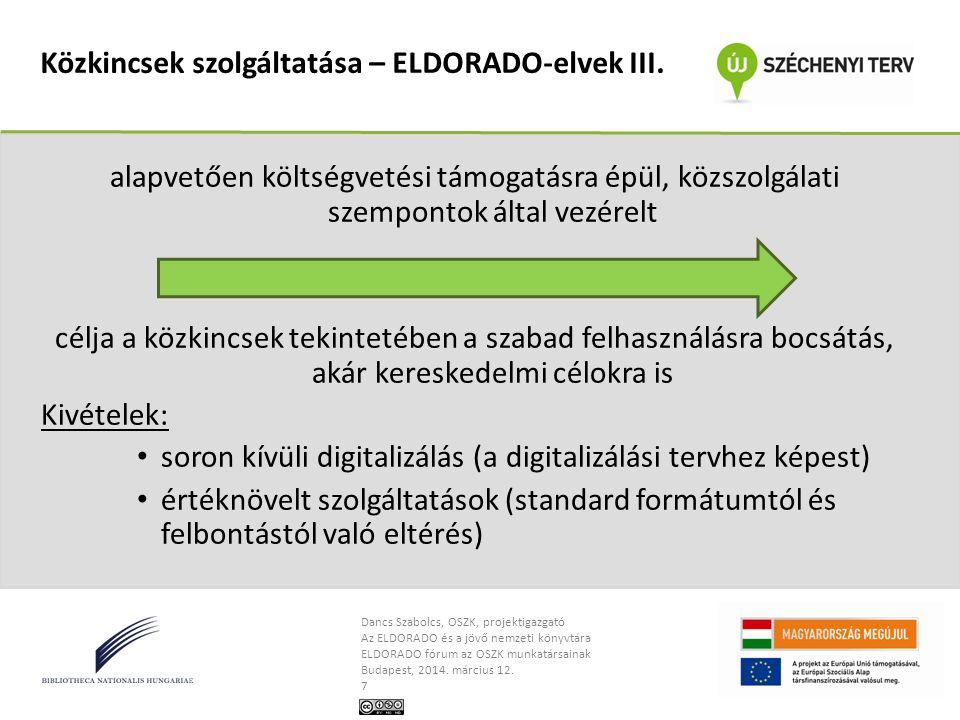 Közkincsek szolgáltatása – ELDORADO-elvek III.
