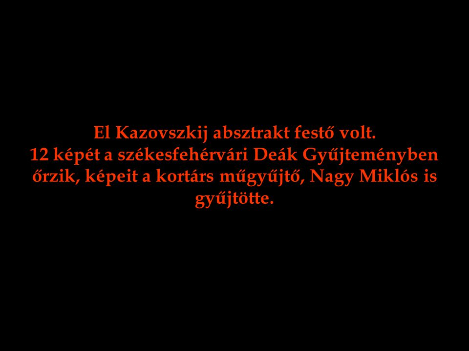 El Kazovszkij absztrakt festő volt