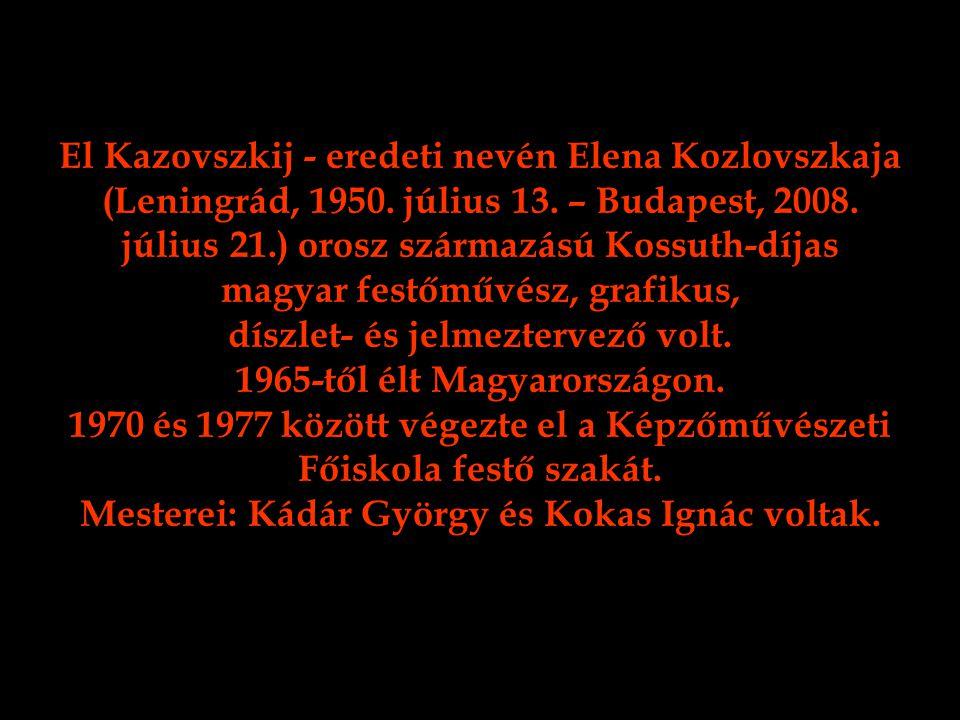 El Kazovszkij - eredeti nevén Elena Kozlovszkaja (Leningrád, 1950