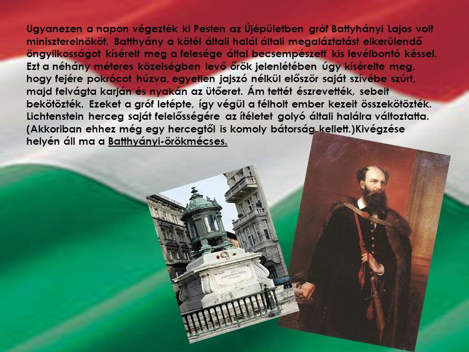 Ugyanezen a napon végezték ki Pesten az Újépületben gróf Battyhányi Lajos volt miniszterelnököt.