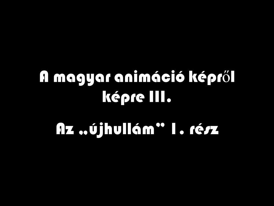 A magyar animáció képről képre III.