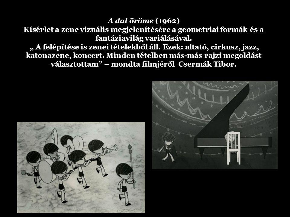 A dal öröme (1962) Kísérlet a zene vizuális megjelenítésére a geometriai formák és a fantáziavilág variálásával.