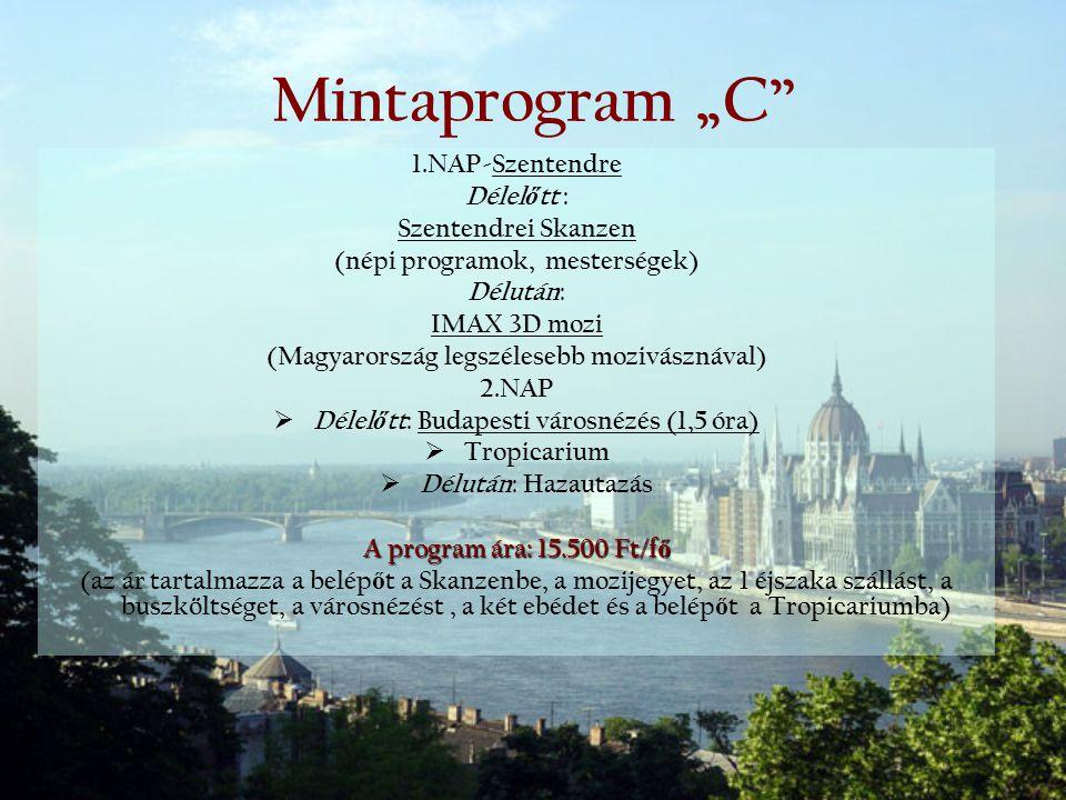 """Mintaprogram """"C 1.NAP-Szentendre Délelőtt : Szentendrei Skanzen"""