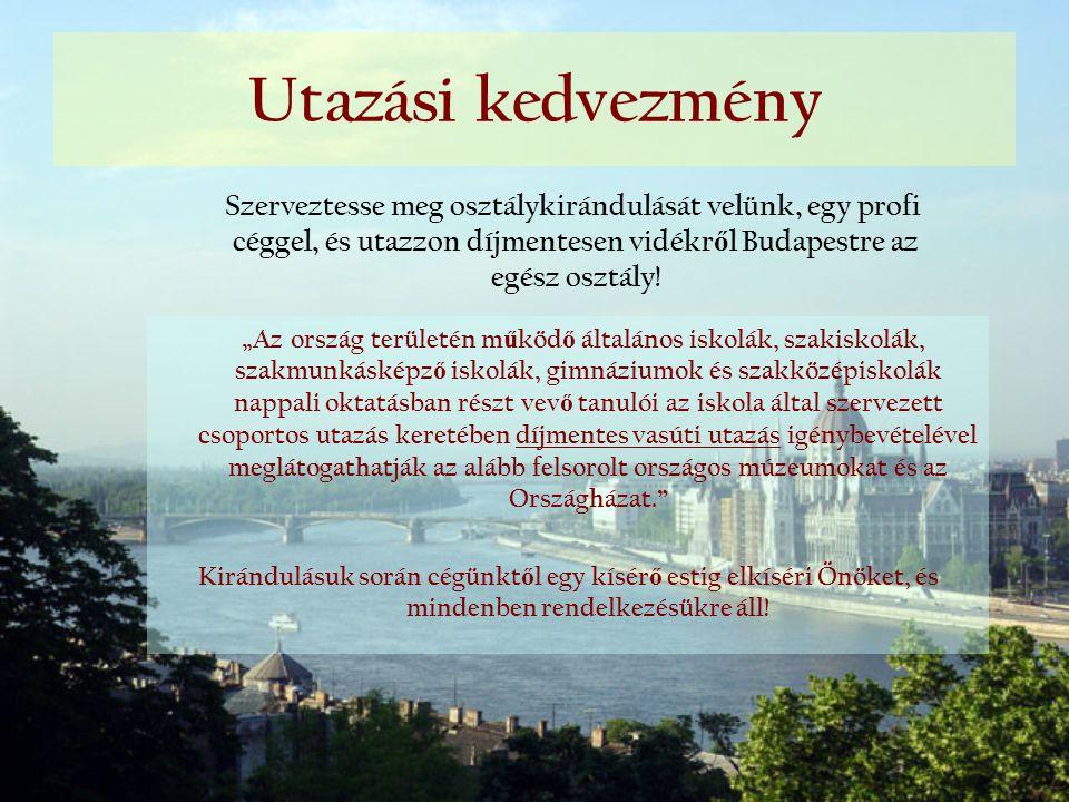 Utazási kedvezmény Szerveztesse meg osztálykirándulását velünk, egy profi céggel, és utazzon díjmentesen vidékről Budapestre az egész osztály!