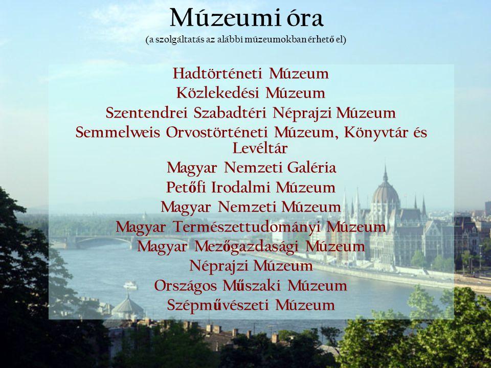 Múzeumi óra (a szolgáltatás az alábbi múzeumokban érhető el)