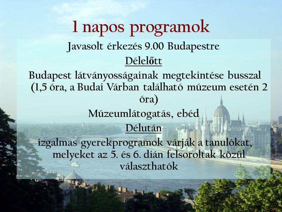 Javasolt érkezés 9.00 Budapestre