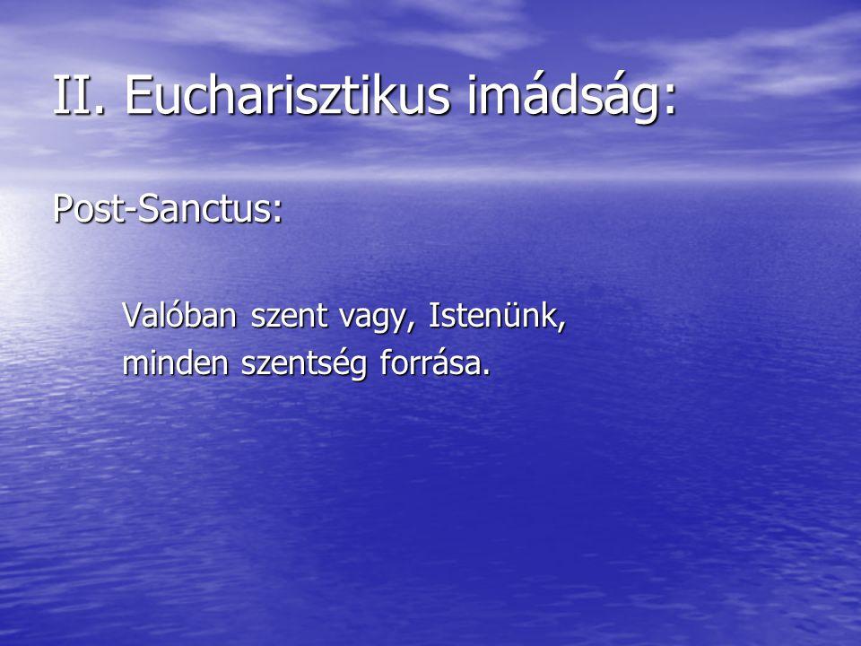 II. Eucharisztikus imádság: