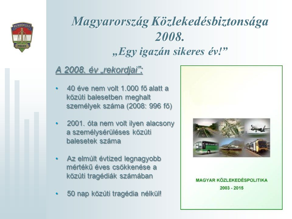 """Magyarország Közlekedésbiztonsága 2008. """"Egy igazán sikeres év!"""