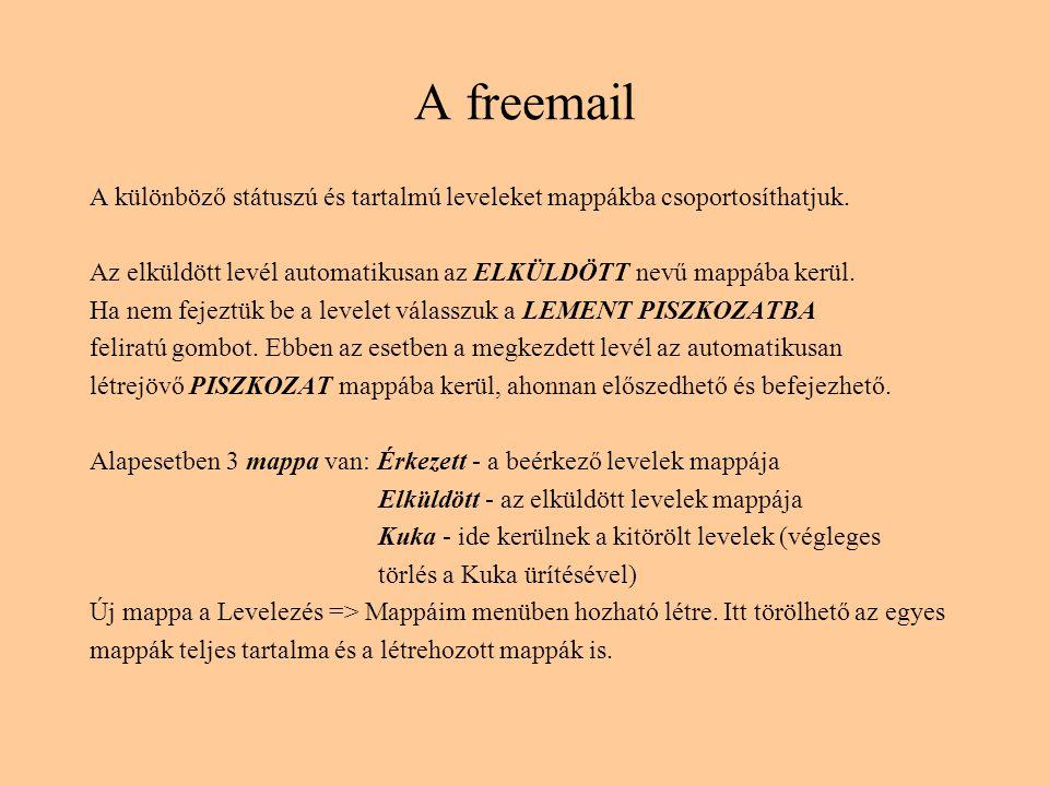 A freemail A különböző státuszú és tartalmú leveleket mappákba csoportosíthatjuk. Az elküldött levél automatikusan az ELKÜLDÖTT nevű mappába kerül.