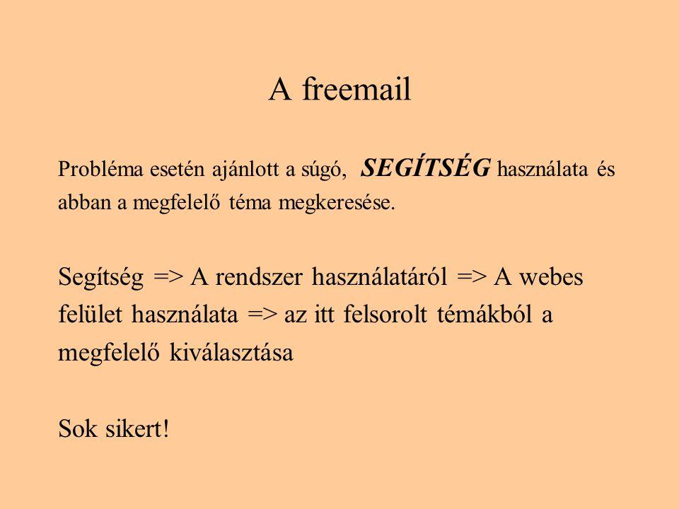 A freemail Segítség => A rendszer használatáról => A webes