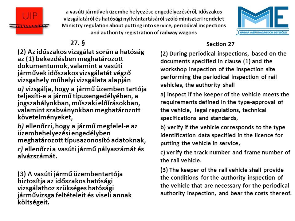 c) ellenőrzi a vasúti jármű pályaszámát és alvázszámát.
