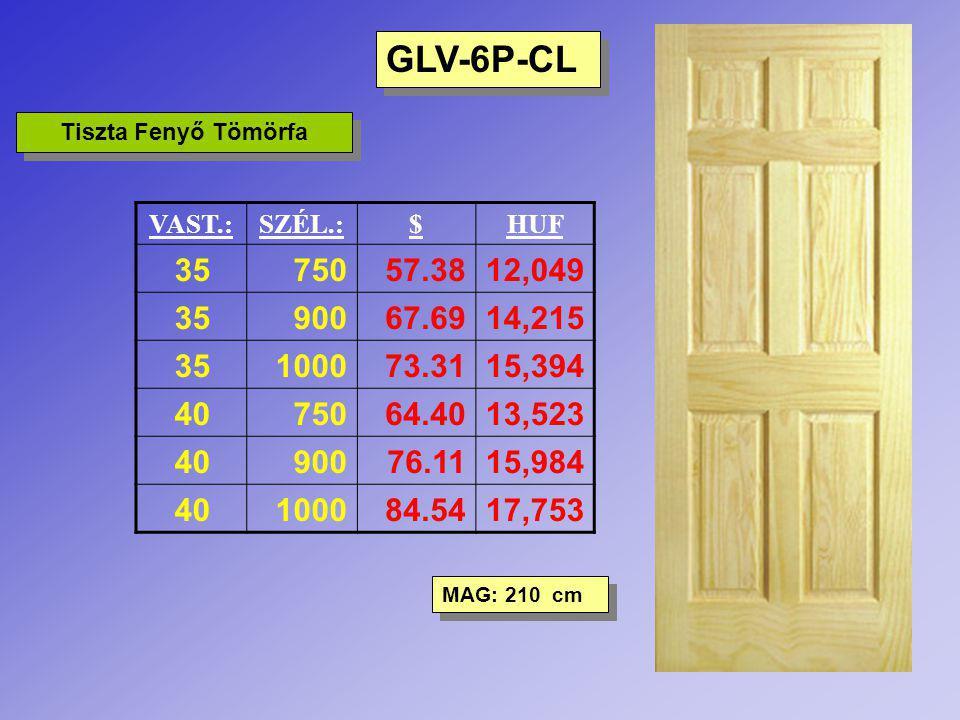 GLV-6P-CL Tiszta Fenyő Tömörfa. VAST.: SZÉL.: $ HUF. 35. 750. 57.38. 12,049. 900. 67.69. 14,215.