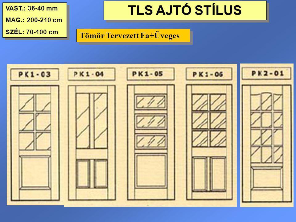TLS AJTÓ STÍLUS Tömör Tervezett Fa+Üveges VAST.: 36-40 mm