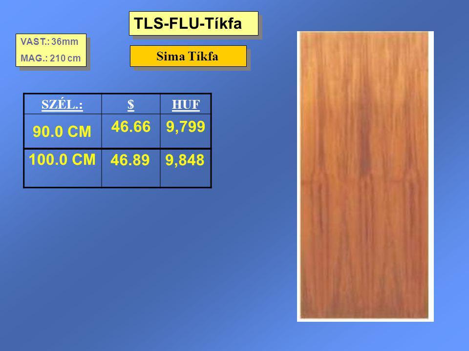 TLS-FLU-Tíkfa 90.0 CM 46.66 9,799 100.0 CM 46.89 9,848 Sima Tíkfa