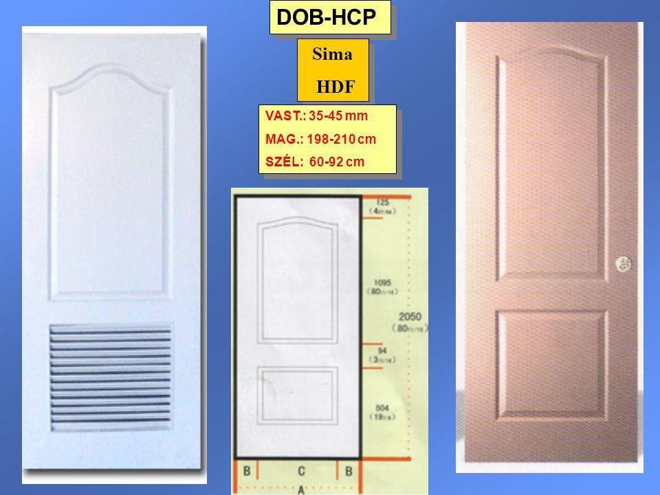 DOB-HCP Sima HDF VAST.: 35-45 mm MAG.: 198-210 cm SZÉL: 60-92 cm