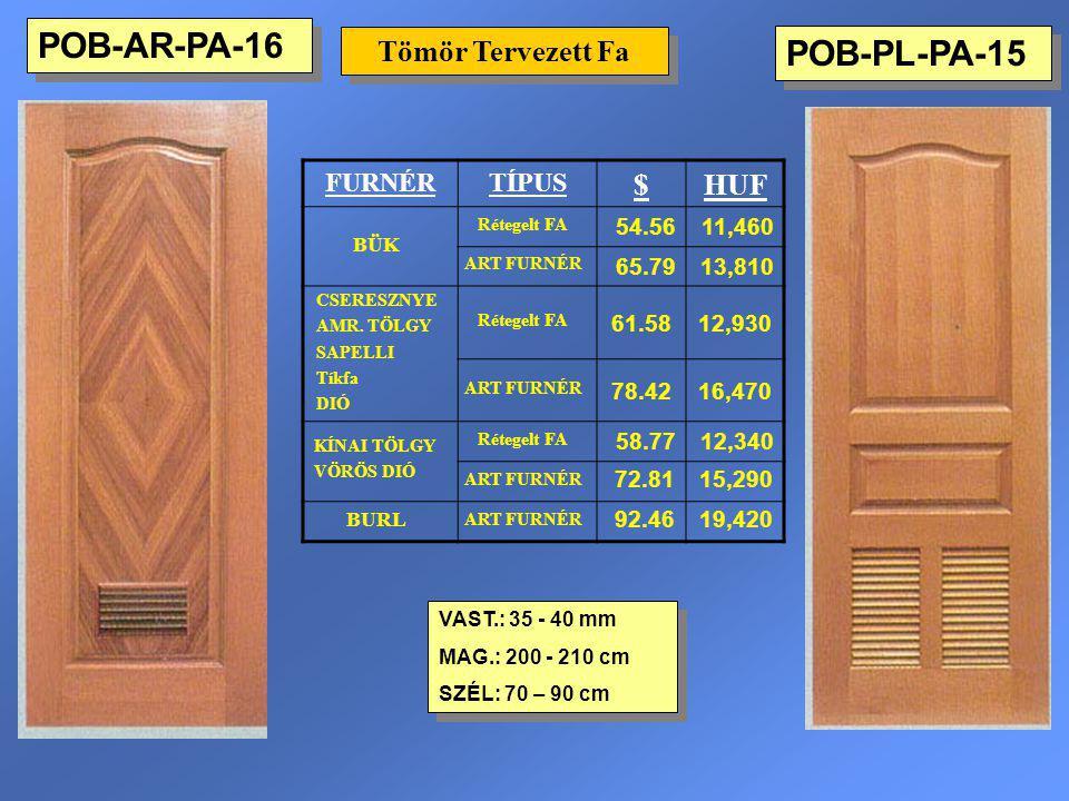 POB-AR-PA-16 POB-PL-PA-15 Tömör Tervezett Fa $ HUF FURNÉR TÍPUS 54.56